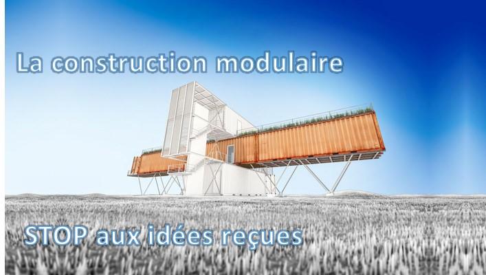 La construction modulaire, idées reçues